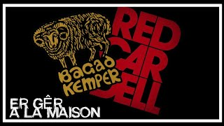 BAGAD KEMPER & RED CARDELL (ER GÊR - A LA MAISON)
