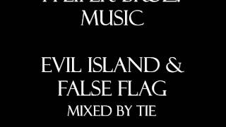 Pfeifer Broz. Music - Evil Island & False Flag [Mix I]