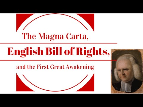 The Magna Carta, English Bill of Rights, and the First Great Awakening