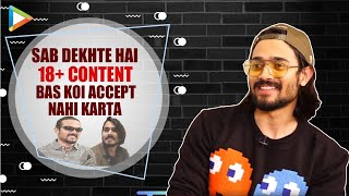 Bhuvan Bam AKA BB Ki Vines on 18+ Content | Bollywood | Social Issues & Politics | Ajnabee Song