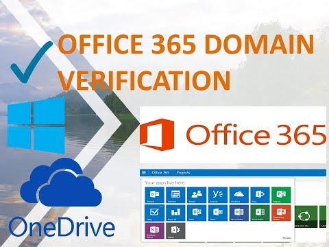 Office 365 Domain Verification, Adding And Verifying A Domain For The NEW Office 365.