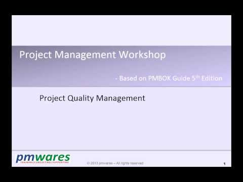 Project Management Online Workshop - Mar-2014 - P07 - Quality - By pmwares