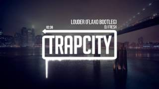 Repeat youtube video DJ Fresh - Louder (Flaxo Bootleg)