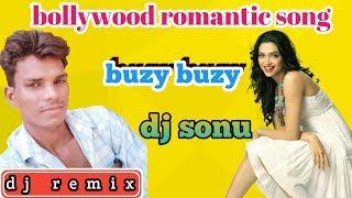 Bollywood romantic song - neha pandey | buzy buzy dj remix