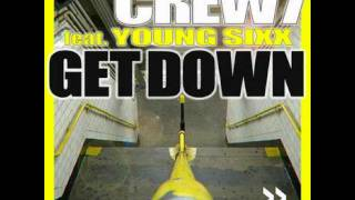 Crew 7 Feat. Young Sixx - Get Down [Original Mix]