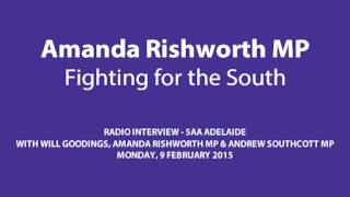 Radio Interview - 5AA 10 Feb 2015 with Will Goodings, Amanda Rishworth MP & Andrew Southcott MP
