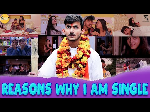 Reasons Why I Am Single    VALENTINE SPECIAL    Swagger Sharma