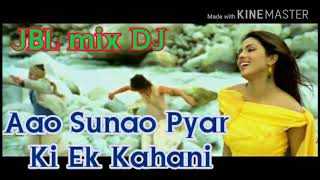 How Sunao Pyar Ki Ek Kahani super hit JBL mix DJ song full DJ remix