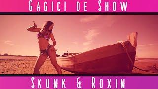 Skunk &amp Roxin - Gagici De Show (Videoclip)