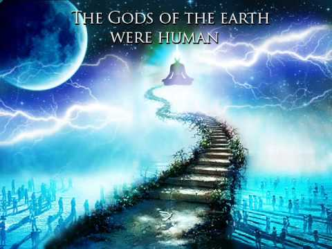 The Gods of the Earth were human 6/12