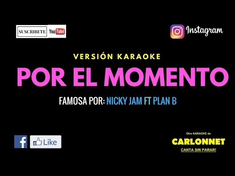 Por el momento - Nicky Jam feat Plan B (Karaoke)
