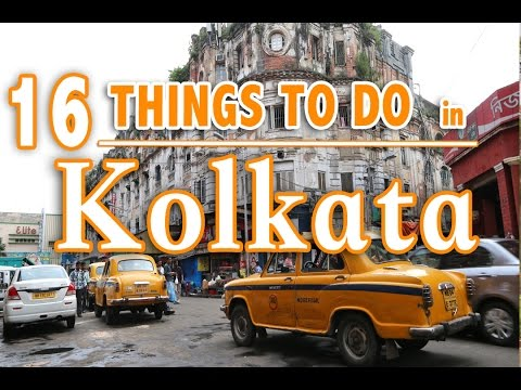 16 BEST THINGS TO DO IN KOLKATA (Calcutta) INDIA | KOLKATA T