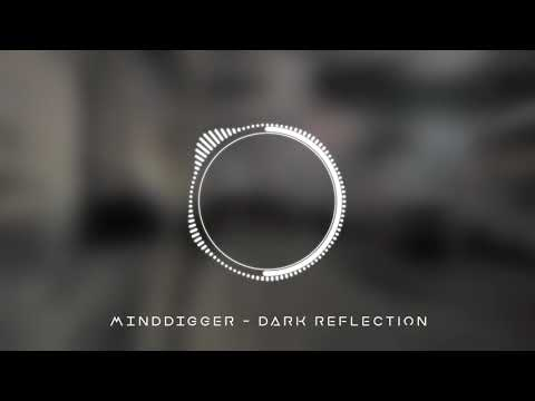 Minddigger - Dark Reflection [Music Video]