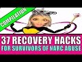 37 Narcissistic Abuse Recovery Life Hacks for Survivors: Compilation Video (By Request)