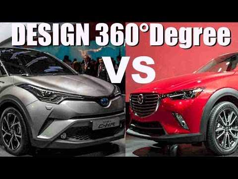 2017 Toyota C Hr Vs 2016 Mazda Cx 3 Design 360 Degree