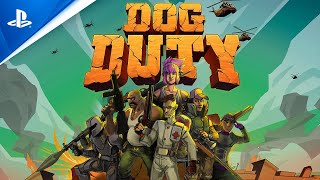 Dog Duty | Launch Trailer | PS4