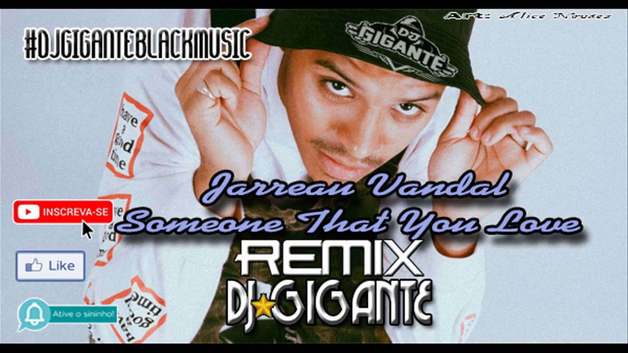 Jarreau Vandal   Someone That You Love DJ★GIGANTE - DOWNLOAD DA MUSICA NA DESCRIÇÃO DO VÍDEO