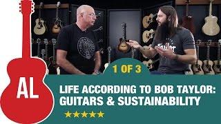 Life According to Bob Taylor: Guitars & Sustainability (1 of 3)