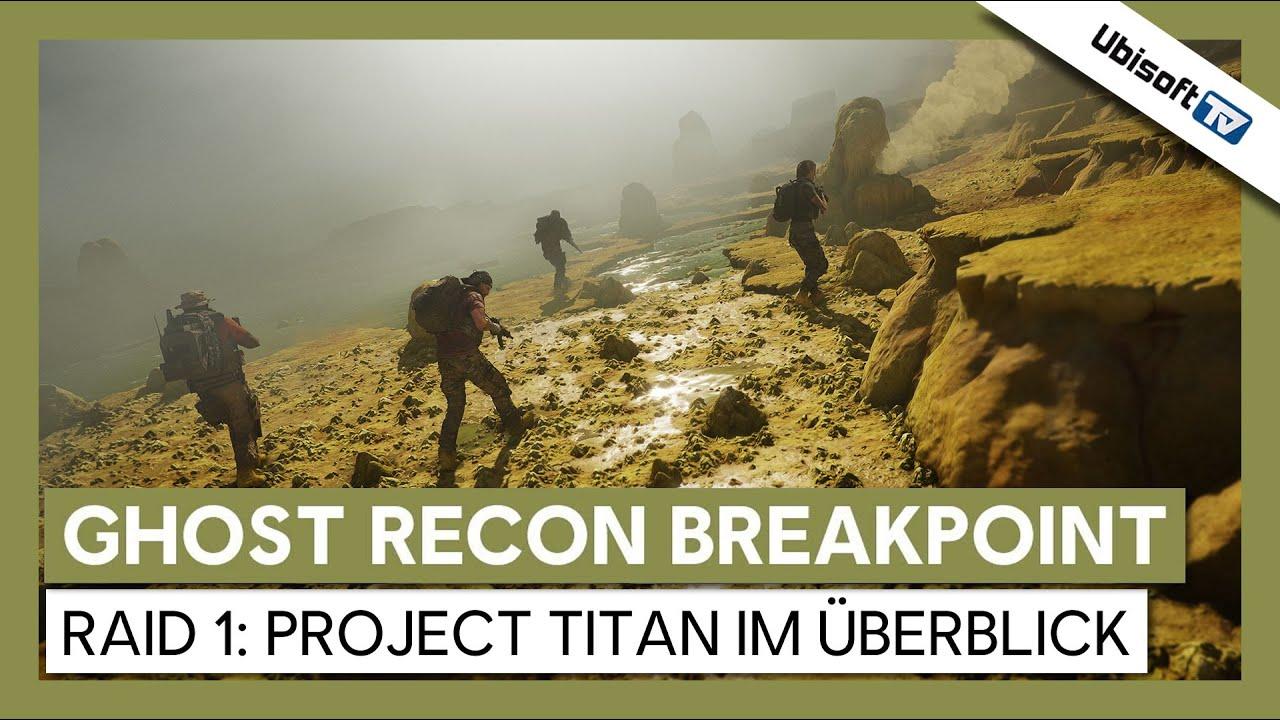 Ghost Recon Breakpoint: Raid 1 - Project Titan - Überblick und Voraussetzungen | Ubisoft-TV