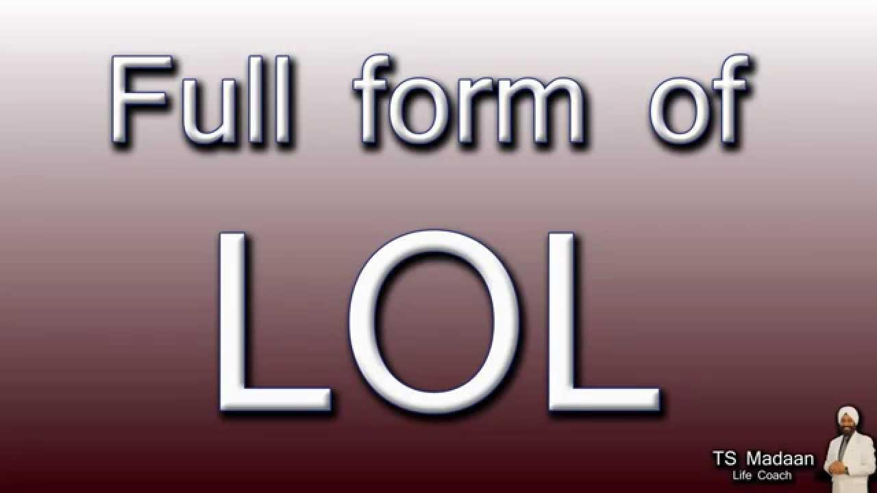 Full form of LOL - YouTube