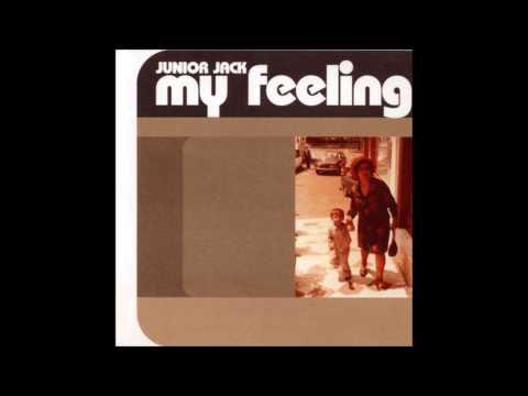 Junior Jack - My Feeling (Kick N' Deep) (1999)