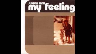 Junior Jack - My Feeling (Kick N