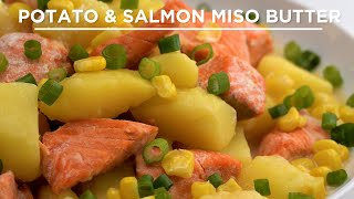 Potato & Salmon with Miso Butter