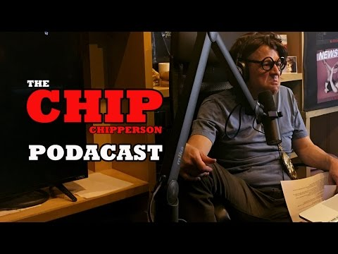 The Chip Chipperson Podacast - 004 - Chipper and Colin and Friends