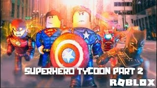 ROBLOX / SUPERHERO TYCOON PART 2 !!!