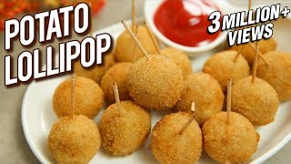 Potato Lollipop Recipe - Veg Lollipop - Quick & Easy Starter Recipe - Potato Snack - Varun