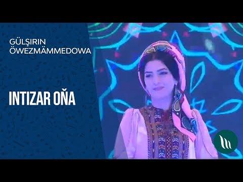 Gülşirin Öwezmämmedowa - Intizar Oňa | 2018 (Konsert)