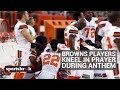 Several Cleveland Browns Players Kneel In Prayer During National Anthem