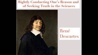 René Descartes: Discourse on the Method of Rightly Conducting One