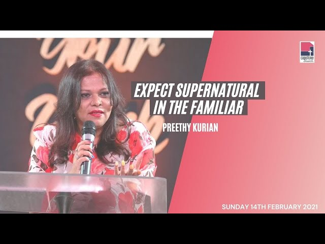 Expect Supernatural in the Familiar | Preethy Kurian | 14 February 2021