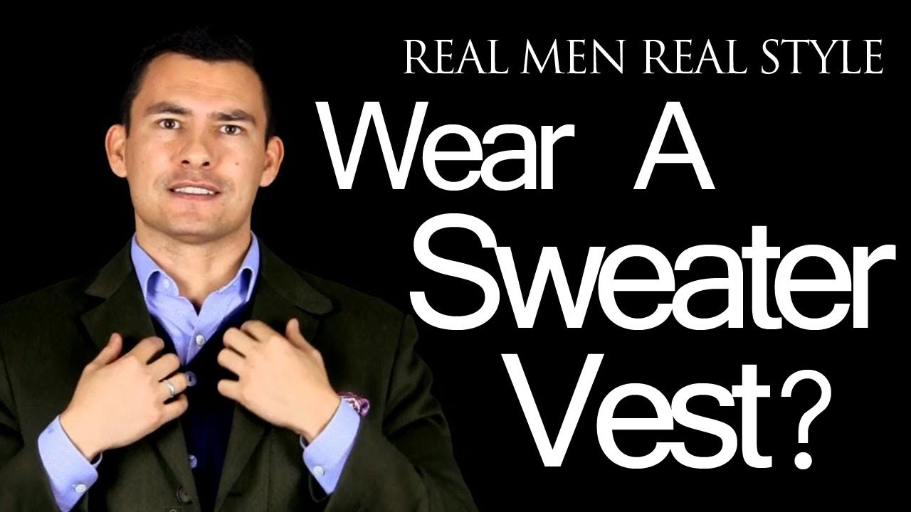 Why Wear A Mens Sweater Vest Tips On Why Men Should Wear Sweater
