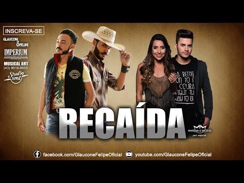 Glaucon & Felipe - RECAÍDA (part. Mariana & Mateus)