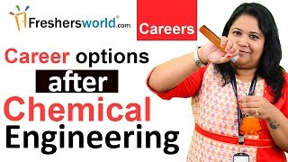 Career options after graduating from Chemical Engineering – B.Tech, M.Tech, After Engineering ?