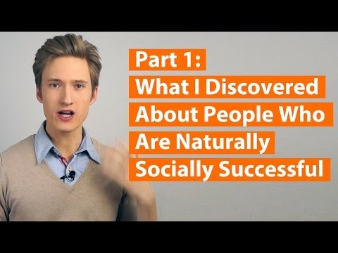 What I discovered about people who are naturally socially successful (Social Success Decoded Part 1)