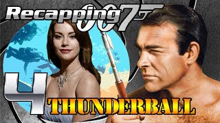 Recapping 007 #4 - Thunderball (1965) (Review)