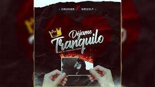 Gambar cover Déjame Tranquilo - Crusher ft. Grizzly (Prod: Cordillera Under's)