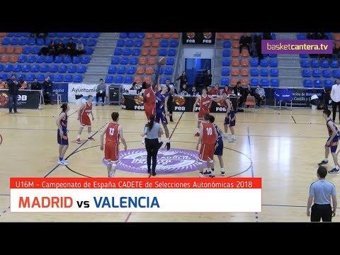 U16M - Selec. MADRID vs VALENCIA.- Cpto. España Selec. Autonómicas 2018
