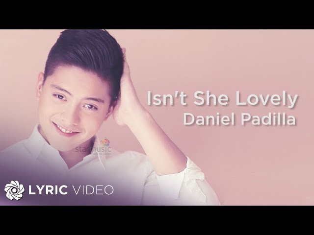 Daniel Padilla Isnt She Lovely Official Lyric Video Chords