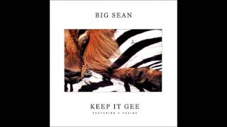 Big Sean ft. 2 Chainz - Keep It Gee (EXPLICIT, FULL/NO TAGS, DOWNLOAD LINK, LYRICS)