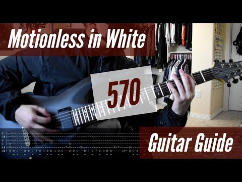 Motionless in White - 570 Guitar Guide