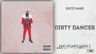 Gambar cover Gucci Mane - Dirty Dancer (East Atlanta Santa 3)