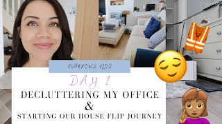 STARTING OUR VERY FIRST HOUSE FLIP & EXTREME OFFICE DECLUTTERING!