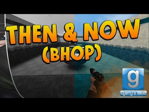 GMOD • BHOP 2 YEARS IMPROVEMENT (Then & Now)