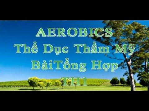 Bài Tổng Hợp 1 - AEROBICS DUNG PHAM ( Dung Ely) 0984373737