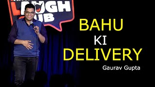 Bahu ki Delivery | Stand up comedy by Gaurav Gupta