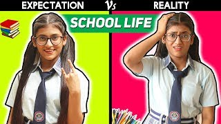 School Life : Expectation Vs  Reality | SAMREEN ALI
